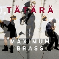 Taetaerae: Maximum Brass